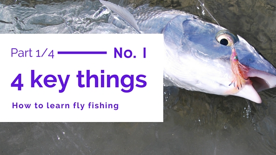 4 key things to learn fly fishing part 1 kajana club for Learn how to fly fish